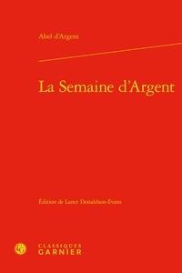 Abel d' Argent - La semaine d'argent.