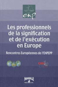 Les professionnels de la signification et de l'exécution en Europe- Rencontres européennes de l'ENPEPP - Abel-Didier Pansard | Showmesound.org