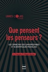 Abel François et Raul Magni-Berton - Que pensent les penseurs ? - Les opinions des universitaires et scientifiques français.