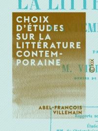 Abel-François Villemain - Choix d'études sur la littérature contemporaine.