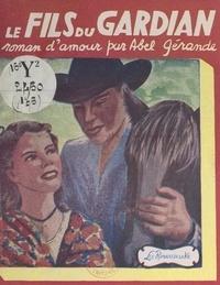 Abel Gérande - Le fils du Gardian.