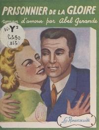 Abel Gérande - Prisonnier de la gloire.