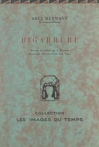 Abel Hermant et Louis Icart - Bigarrure - Portrait de l'auteur par L. Madrassi, eaux-fortes originales et bois de L. Icart.