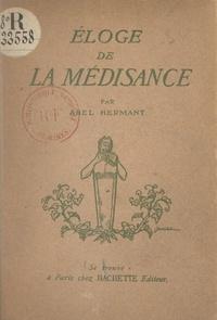 Abel Hermant - Éloge de la médisance.