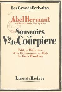Abel Hermant et Omer Bouchery - Souvenirs du vicomte de Courpière par un témoin - Avec 16 gravures sur bois de Omer Bouchery.