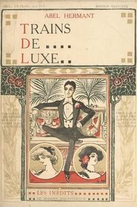 Abel Hermant et Lucien Métivet - Trains de luxe.