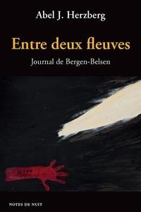 Abel J. Herzberg - Entre deux fleuves - Journal de Bergen-Belsen.