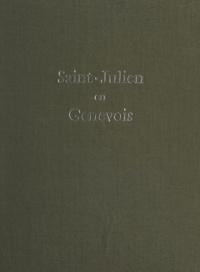 Abel Jacquet et Paul Guichonnet - Saint-Julien-en-Genevois - Histoire d'un bourg de province des origines à nos jours.