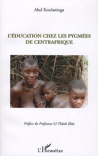 Abel Koulaninga - L'Education chez les pygmées de Centrafrique.