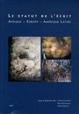 Abel Kouvouama et Gisèle Prignitz - Le statut de l'écrit - Afrique, Europe, Amérique latine.