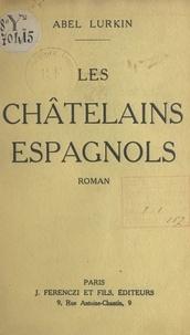 Abel Lurkin - Les châtelains espagnols.