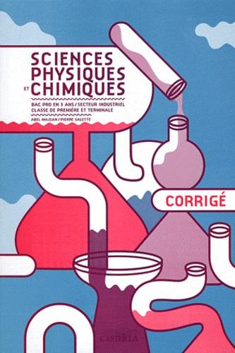 Abel Majean et Pierre Salette - Sciences physiques et chimiques 1e et Tle Bac pro secteur industriel - Corrigé.