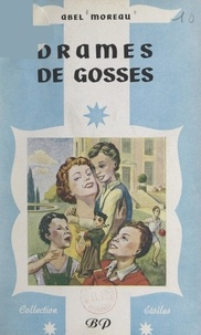 Abel Moreau - Drames de gosses.