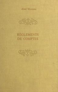 Abel Moreau - Règlements de comptes.