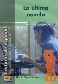 Abel Murcia Soriano - La ultima novela.