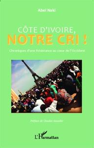 Deedr.fr Côte d'Ivoire, notre Cri! - Chroniques d'une Résistance au coeur de l'Occident Image