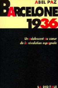 Abel Paz - Barcelone 1936 - Un adolescent au coeur de la révolution espagnole.