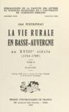 Abel Poitrineau - La vie rurale en Basse-Auvergne au XVIIIe siècle : 1726-1789 (1).