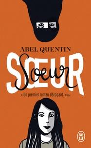 Abel Quentin - Soeur.