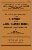 Abel Rey - L'Apogée de la science technique grecque - L'Essor de la mathématique - tome 5.