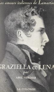 Abel Verdier - Graziella et Lena, les amours italiennes de Lamartine.