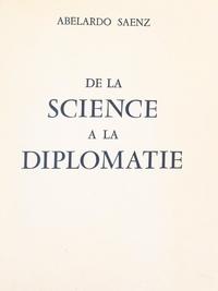 Abelardo Saenz et A. F. Frangulis - De la science à la diplomatie.