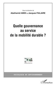 Abelhamid Abidi et Jacques Fialaire - Quelle gouvernance au service de la mobilité durable ?.