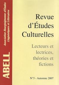 Sébastien Hubier et Alain Trouvé - Revue d'études culturelles N° 3, Automne 2007 : Lecteurs et lectrices, théories et fictions.