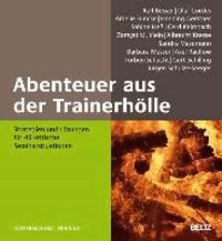 Abenteuer aus der Trainerhölle - Strategien und Lösungen für 49 kritische Seminarsituationen.
