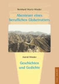 Abenteuer eines beruflichen Globetrotters - Geschichten und Gedichte.