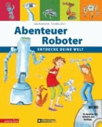 Abenteuer Roboter - Entdecke deine Welt.