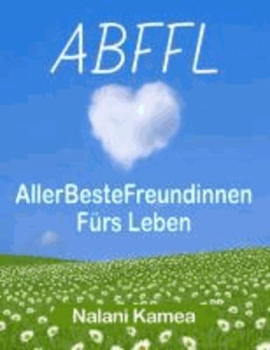 ABFFL - Allerbeste Freundinnen fürs Leben.
