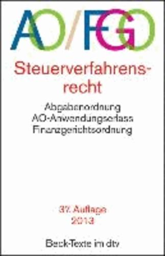 Abgabenordnung AO FGO - mit Finanzgerichtsordnung und Nebengesetzen. Rechtsstand: 1. April 2013.