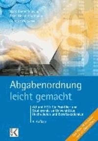 Abgabenordnung leicht gemacht - AO und FGO für Praktiker und Studierende an Universitäten, Fachhochschulen und Berufsakademien.