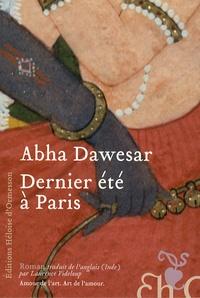 Abha Dawesar - Dernier été à Paris.