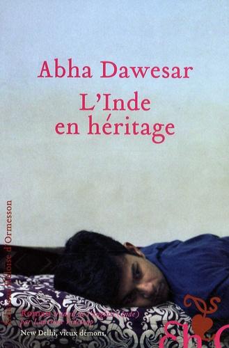 Abha Dawesar - L'Inde en héritage.