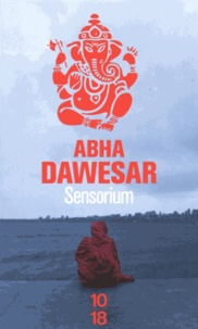 Abha Dawesar - Sensorium.