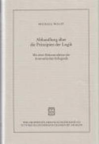 Abhandlung über die Prinzipien der Logik - Mit einer Rekonstruktion der Aristotelischen Syllogistik.
