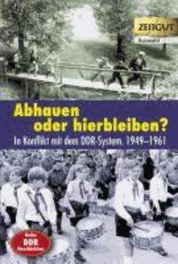 Abhauen oder hierbleiben? - Im Konflikt mit dem DDR-System. 1949-1961. Auswahl.