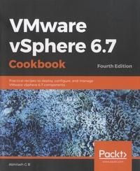 Abhilash G B - VMware vSphere 6.7 Cookbook - Pratical recipes to deploy, configure, and manage WMware vSphere 6.7 components.