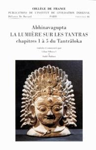 Abhinavagupta - La lumière sur les Tantras - Chapitres 1 à 5 du Tantraloka.