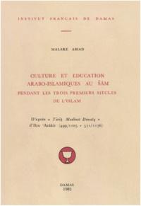 Abiad Malake - Culture et éducation arabo-islamiques au Cham pendant les trois premiers siècles de l'Islam.