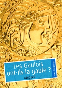 AbiGaël - Les Gaulois ont-ils la gaule ? (pulp gay).