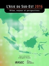 Abigaël Pesses - L'Asie du Sud-Est 2016 - Bilan, enjeux et perspectives.