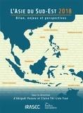 Abigaël Pesses et Claire Thi Liên Tran - L'Asie du Sud-Est 2018 - Bilan, enjeux et perspectives.