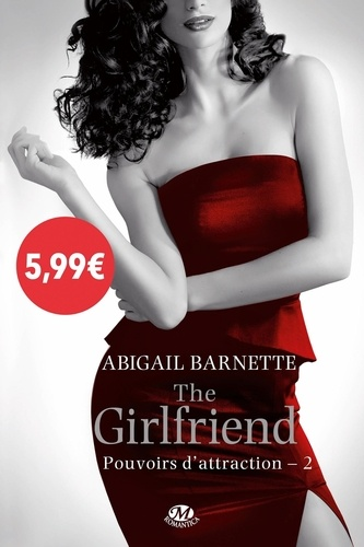 Pouvoirs d'attraction Tome 2 The girlfriend