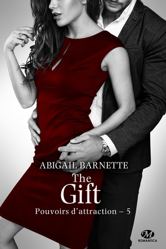 Pouvoirs d'attraction Tome 5 The Gift