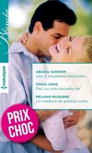 Abigail Gordon et Fiona Lowe - Une si troublante rencontre - Pari sur une nouvelle vie - Un médecin de premier ordre - (promotion).
