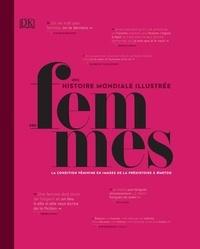 Une histoire mondiale illustrée des femmes - La condition féminine en images de la préhistoire à #metoo.pdf