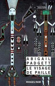 Abigail Padgett et Abigail Padgett - Le visage de paille.